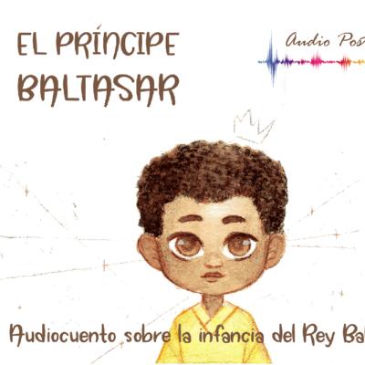 El Príncipe Baltasar AudioCuento